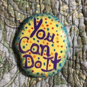 """""""You Can Do It""""Hand-Painted Rock"""